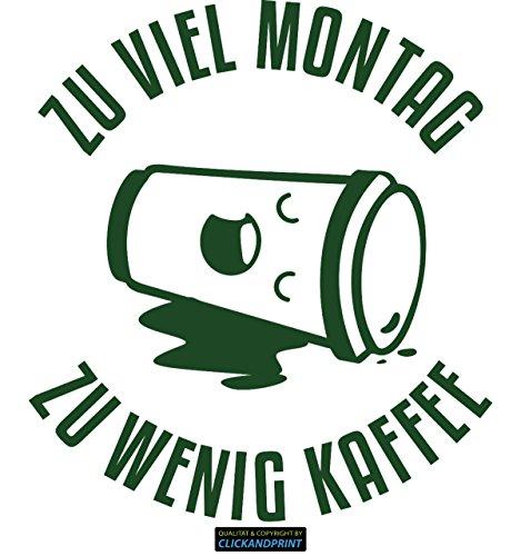 Metallic-kaffee (CLICKANDPRINT Aufkleber » Zu viel Montag zu wenig Kaffee, 120x106,9cm, Metallic Laubgrün • Dekoaufkleber / Autoaufkleber / Sticker / Decal / Vinyl)