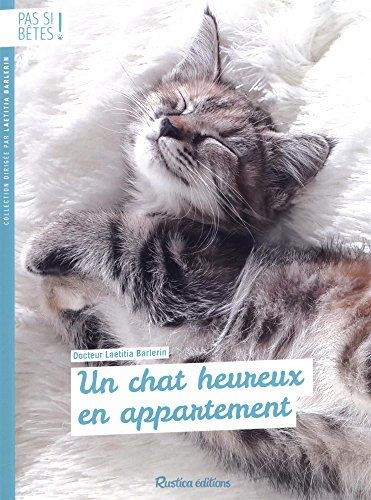Pas si bêtes : Un chat heureux en appartement par Laetitia Barlerin