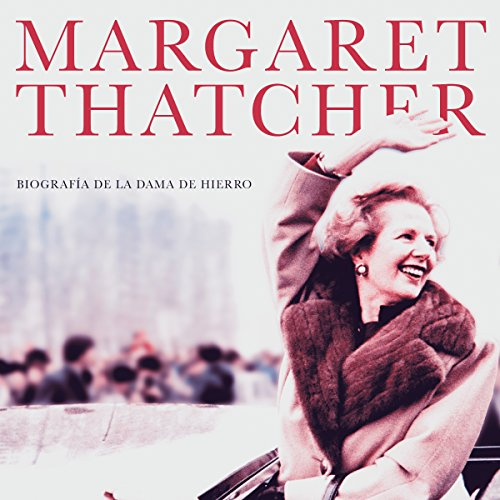 Margaret Thatcher [Spanish Edition]  Audiolibri