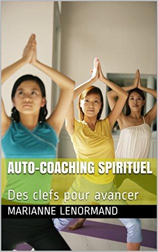Couverture du livre Auto-coaching spirituel: Des clefs pour avancer