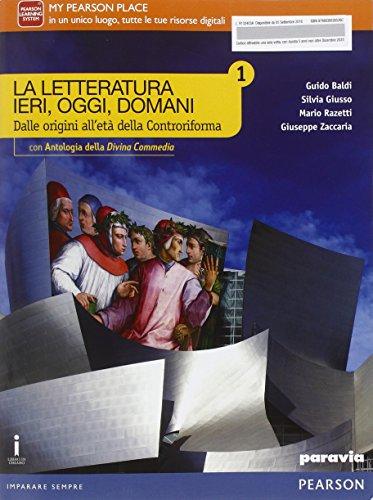 La letteratura ieri, oggi, domani. Vol. 1. Con Divina Commedia. Per le Scuole superiori. Con e-book. Con espansione online