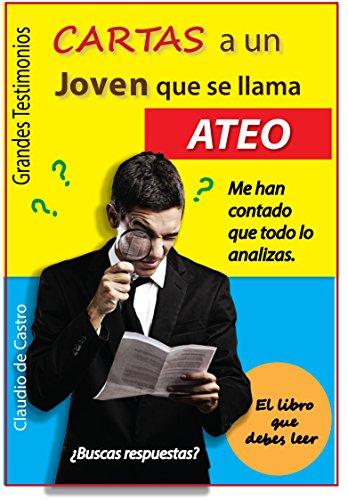 CARTAS A UN JOVEN LLAMADO ATEO: UN LIBRO DIVERTIDO SOBRE LA FE PARA LOS JÓVENES (Ebooks  juveniles) por Claudio de Castro