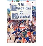 [(The Chronicles of Froissart )] [Author: Jean Froissart] [Nov-2011]