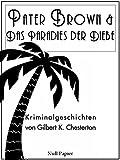 Pater Brown - Das Paradies der Diebe: Detektivgeschichten (Pater Brown bei Null Papier 4)