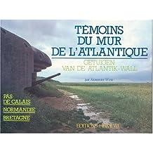Temoins Du Mur de L'Atlantique