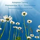Autogenes Training - Phantasiereise - Sommerwiese - Tiefenentspannung & erholsamer Schlaf (Vol. 4)