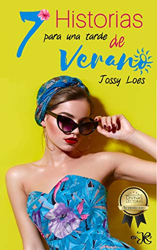 7 Historias para una tarde de verano. por Jossy Loes