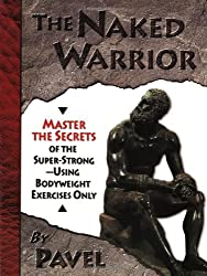 The Naked Warrior by Pavel Tsatsouline (2003-12-06)