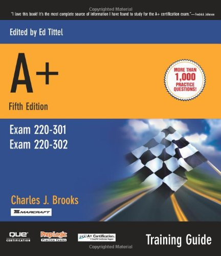 A+ Certification Training Guide, (Exam 220-301, Exam 220-302) (Training Guide Series)