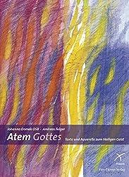 Atem Gottes. Texte und Aquarelle zum Heiligen Geist