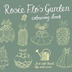 Rosie Flo's Garden Colouring Book