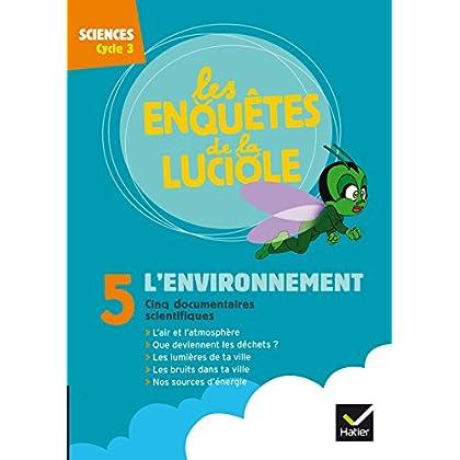 Les Enquêtes de la Luciole Cycle 3 - L'environnement - DVD