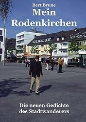 Mein Rodenkirchen.: Die neuen Gedichte des Stadtwanderers.