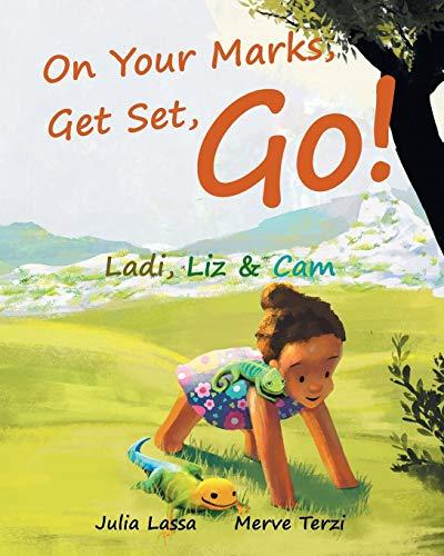 On Your Marks, Get Set, Go!: Ladi, Liz & Cam -
