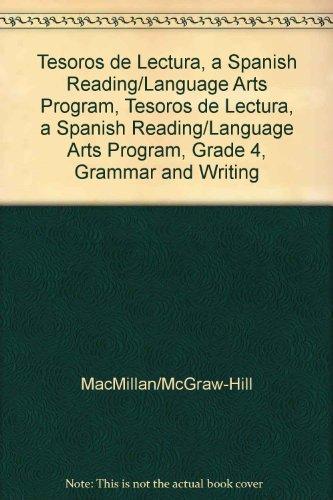 Tesoros de Lectura, a Spanish Reading/Language Arts Program, Grade 4, Grammar and Writing Handbook (Elementary Reading Treasures)