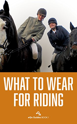 Riding Wear (What to Wear for Riding (eQn Guides Book 1) (English Edition))