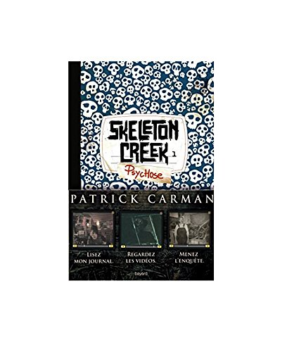 Skeleton Creek, Tome 01: Psychose par Patrick Carman