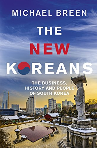 The New Koreans: The Business, History and People of South Korea por Mr Michael Breen