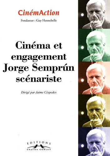 CinémAction, N° 140 : Cinéma et engagement : Jorge Semprun scénariste par Jaime Cespedes