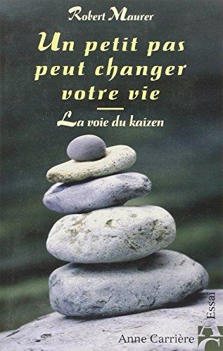 Un petit pas peut changer votre vie : La voie du kaizen