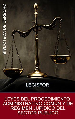 Leyes del Procedimiento Administrativo Común y de Régimen Jurídico del Sector Público: Leyes 39/2015 y 40/2015. Con índice sistemático