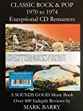 CLASSIC ROCK & POP 1970 to 1974 - Exceptional CD Remasters... (Sounds Good Music Book)