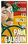 Sur les traces de Paul Gauguin par Coatalem