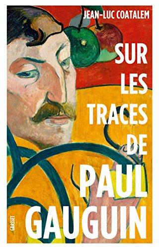 Sur les traces de Paul Gauguin : Remise en vente à l'occasion de l'exposition (Littérature Française)