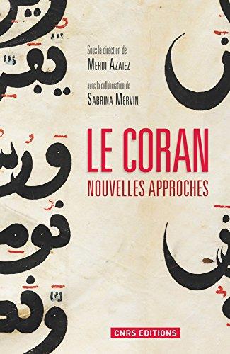 Le Coran. Nouvelles approches