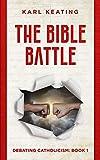 #9: The Bible Battle (Debating Catholicism Book 1)