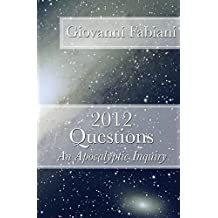 2012 Questions: An Apocalyptic Inquiry