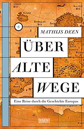 Über alte Wege: Eine Reise durch die Geschichte Europas Reise-outlet