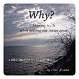 Why? a Bible study for 9-12 year olds (English Edition)