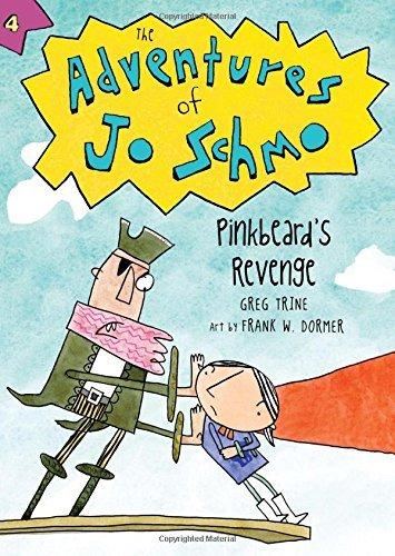 Pinkbeard's Revenge (The Adventures of Jo Schmo) by Greg Trine (2013-12-03)