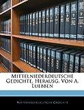 Mittelniederdeutsche Gedichte, Herausg. Von A. Luebben