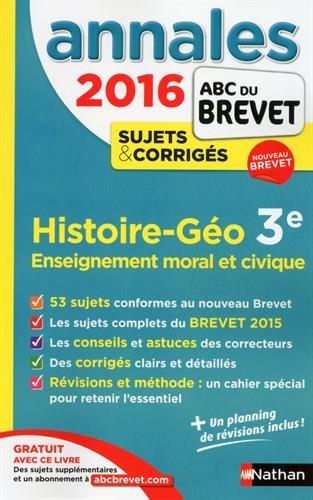 Annales ABC du BREVET 2016 Histoire - Gographie - Enseignement moral et civique 3e