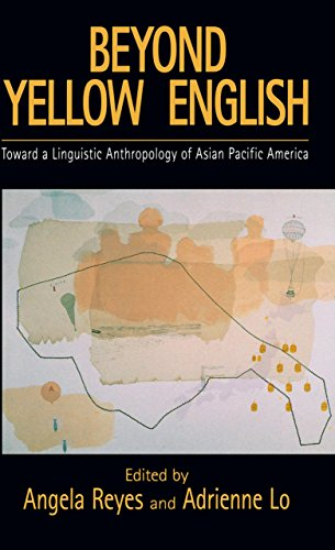 Beyond Yellow English: Toward a Linguistic Anthropology of Asian Pacific America (Oxford Studies in Sociolinguistics) (English Edition) - Adrienne Oxford