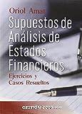 Supuestos de análisis de estados financieros: Ejercicios y casos resueltos (FINANZAS Y CONTABILIDAD)