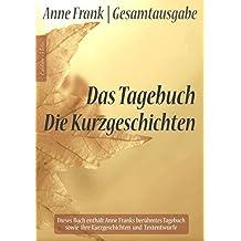Anne Frank Gesamtausgabe: Das Tagebuch | Die Kurzgeschichten