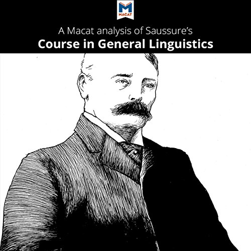 A Macat Analysis of Ferdinand de Saussure's Course in General Linguistics - Brittany Pheiffer Noble - Unabridged