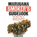 Marijuana Smoker's Guidebook: The Easy Way to Identify and Enjoy Marijuana Strains