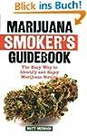 Marijuana Smoker's Guidebook: The Eas...