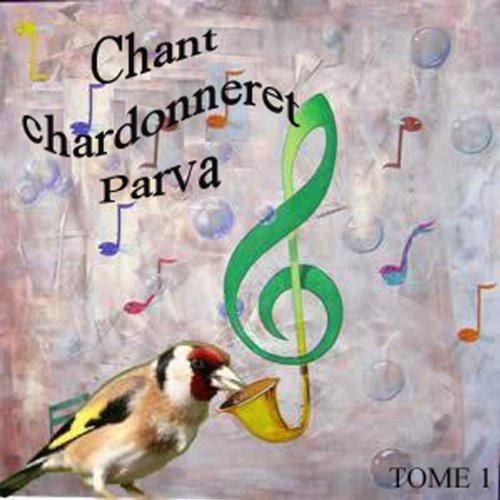 Chant chardonneret parva, vol. 1