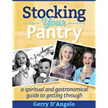 Stocking Your Pantry: A spiritual and gastronomical guide to getting through (English Edition)