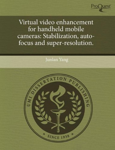 Virtual Video Enhancement for Handheld Mobile Cameras: Stabilization, Auto-Focus and Super-Resolution Focus Handheld