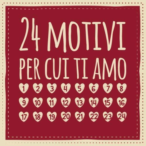 24 motivi per cui ti amo: Calendario dell'Avvento - Amore Libro da compilare e regalare, Regalo per marito, moglie, amico, fidanzata