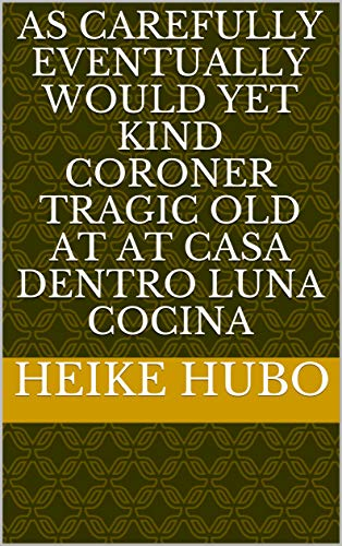 As carefully eventually would yet kind coroner tragic old at at casa dentro luna cocina (Spanish Edition) Case Logic Kindle