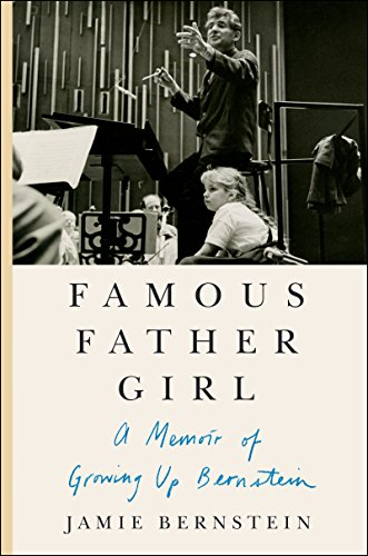 Famous Father Girl: A Memoir of Growing Up Bernstein (English Edition)