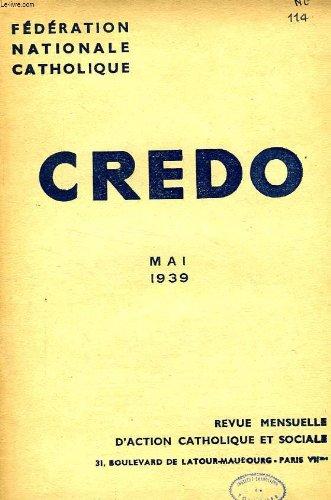 CREDO, MAI 1939 -