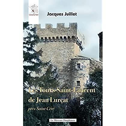Les Tours-Saint-Laurent de Jean Lurçat près Saint-Céré (Mémoire des lieux)